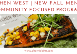 KITCHEN WEST - NEW FALL MENUS & COMMUNITY FOCUSED PROGRAMS