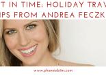 Holiday Travel Tips from Andrea Feczko