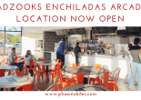Gadzooks Enchiladas in Arcadia Now Open