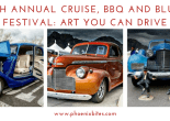 10th Annual Cruise, BBQ and Blues Festival_ Art You Can Drive