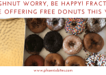 Doughnut Worry, Be Happy! Fractured Prune offering free donuts this week!