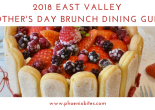 2018 East Valley Mothers Day Brunch Dining Guide