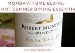 Mondavi Fume Blanc_ A hot summer dining essential