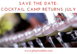 Save the Date_ 2018 Cocktail Camp Returns July 21st