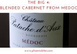The Big 4: Blended Cabernet from Medoc