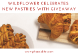 Wildflower Celebrates New Pastries with Giveaway