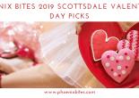 Phoenix Bites 2019 Scottsdale Valentine's Day Picks