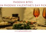 Phoenix Bites 2019 Phoenix Valentine's Day Picks