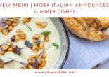 051519 New Menu Mora Italian Announces Summer Dishes