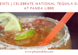 Celebrate National Tequila Day at Panda Libre