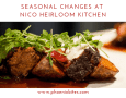 Seasonal Changes at Nico Heirloom Kitchen