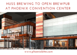 Huss Brewing to Open Brewpub at Phoenix Convention Center