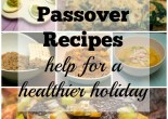 Passover Recipes: Help for a healthier holiday