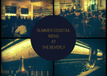 Summer Cocktail Menu at The Beverly