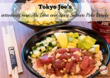 Tokyo Joe's New Poke Bowls