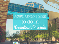 Active, Cheap Things to Do in Downtown Phoenix