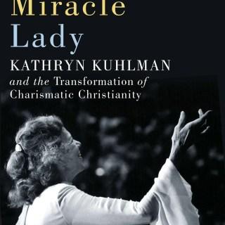 Why Kathryn Kuhlman Still Matters 1