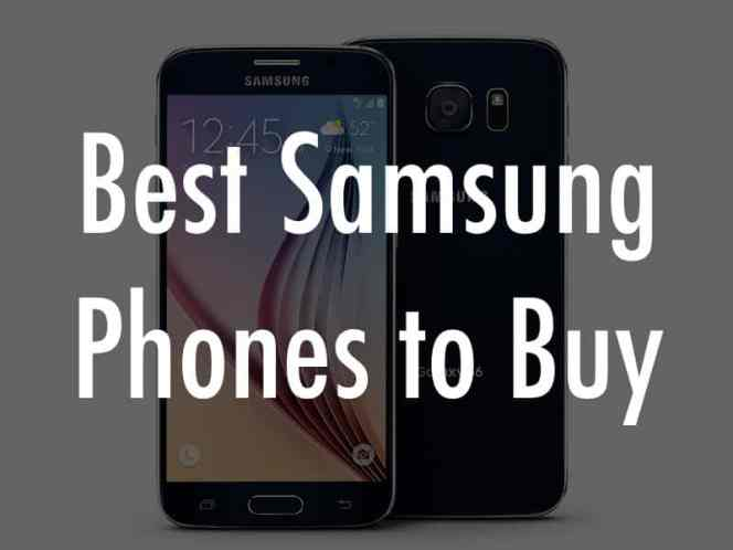 Best Samsung Phone to Buy