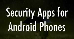 Security Apps for Android Phone