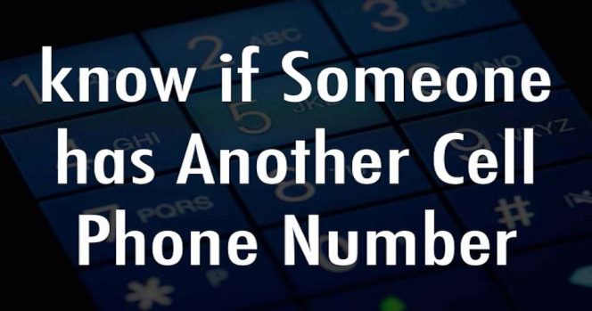 know if Someone has Another Cell Phone Number