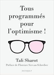 tous programmés pour l'optimisme de tali sharot