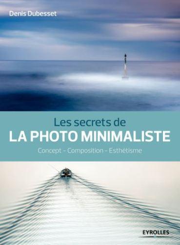 le secret de la photo minimaliste livre de Denis Dubesset