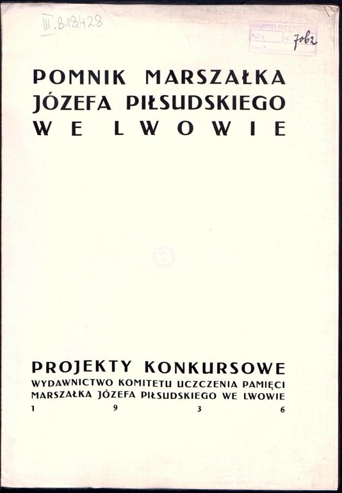 «Пам'ятник маршалка Юзефа Пілсудського у Львові – конкурсні проекти 1936»