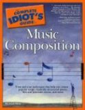 The Complete Idiot's Guide to Music Composition (The Complete Idiot's Guide)