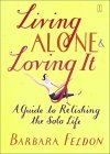 Living Alone and Loving It: A Guide to Relishing the Solo Life