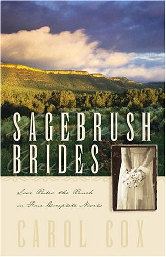 Sagebrush Brides: Love Rules the Ranch in Four Complete Novels
