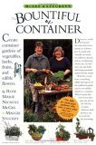 McGee & Stuckey's Bountiful Container: Create Container Gardens of Vegetables, Herbs, Fruits, and Edible Flowers