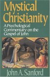 Mystical Christianity: A Psycholgical Commentary on the Gospel of John