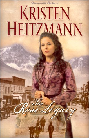 The Rose Legacy (Diamond of the Rockies, 1)