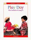 Play Day: The Sound of Long A (Wonder Books (Chanhassen, Minn.).)
