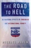 The Road to Hell: The Ravaging Effects of Foreign Aid and International Charity