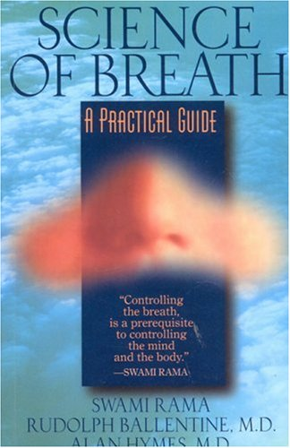 Science of Breath, by Swami Rama, et al.