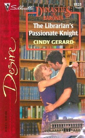 The Librarian's Passionate Knight (Dynasties: The Barones) (Silhouette Desire, #1525)