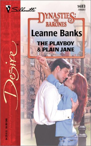 The Playboy & Plain Jane  (Dynasties: The Barones) (Silhouette Desire, #1483)