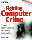 Fighting Computer Crime: A New Framework for Protecting Information