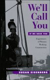 We'll Call You If We Need You: Experiences of Women Working Construction (ILR Press Books)