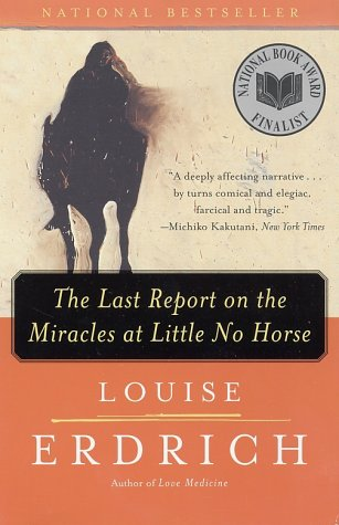 The Last Report on the Miracles at Little No Horse book cover