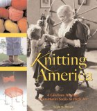 Knitting America: A Glorious Heritage from Warm Socks to High Art