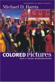 Colored Pictures: Race and Visual Representation
