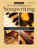 The Craft and Business of Songwriting: A Practical Guide to Creating and Marketing Artistically and Commercially Successful Songs (Craft & Business of Songwriting)