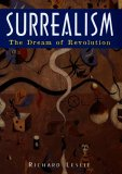 Surrealism: The Dream Of Revolution