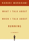 What I Talk About When I Talk About Running
