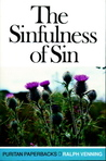 The Sinfulness of Sin (Puritan Paperbacks)