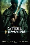 The Steel Remains (A Land Fit for Heroes, #1)