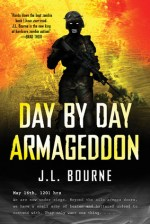 Day by Day Armageddon by JL Bourne