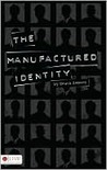 The Manufactured Identity